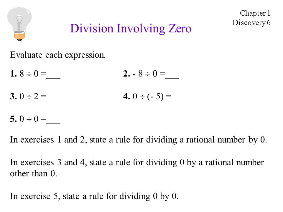 Division Involving Zero 1. 8 0 =___2. - 8 0 =___ 3. 0 2 =___4. 0 (- 5) =___ 5. 0 0 =___ In exercises 1 and 2, state a rule for dividing a rational num
