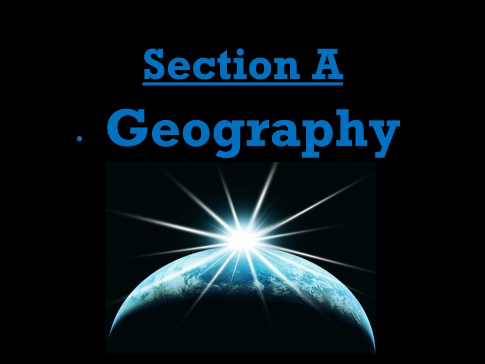 Section A Geography