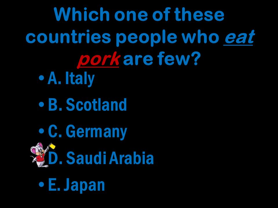 Which one of these countries people who eat pork are few.