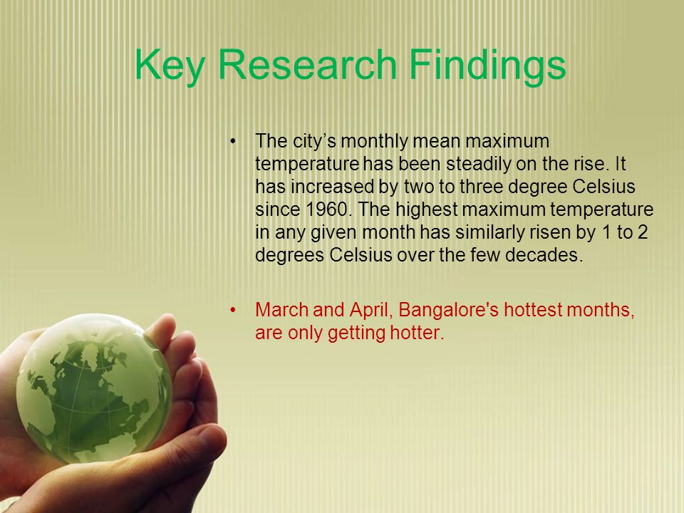 Key Research Findings The citys monthly mean maximum temperature has been steadily on the rise. It has increased by two to three degree Celsius since