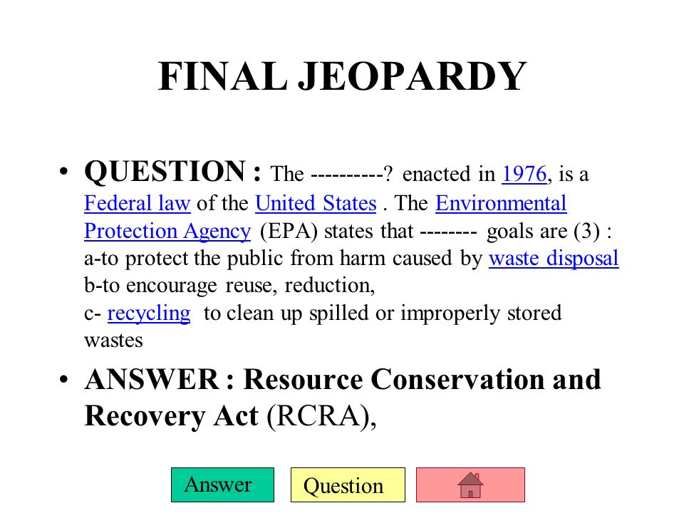 Question Answer E-500 QUESTION : RCRA- Resource Conservation and Recovery Act- was enacted to create a management system to regulate waste from ------