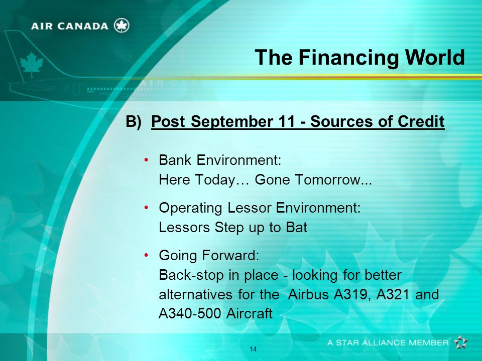 14 The Financing World B) Post September 11 - Sources of Credit Bank Environment: Here Today… Gone Tomorrow...