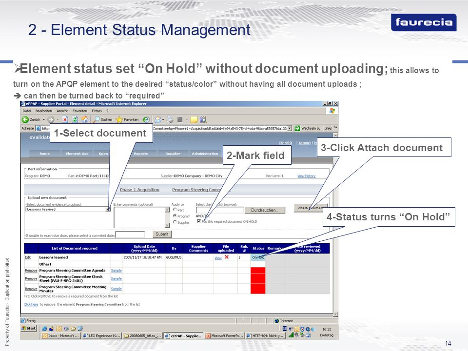 Property of Faurecia - Duplication prohibited 14 2 - Element Status Management Element status set On Hold without document uploading; this allows to t