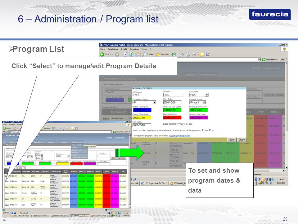 Property of Faurecia - Duplication prohibited 29 6 – Administration / Program list Program List Click Select to manage/edit Program Details To set and