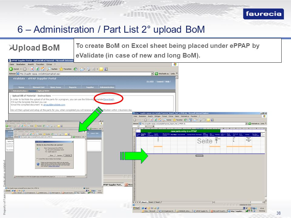 Property of Faurecia - Duplication prohibited 38 Upload BoM To create BoM on Excel sheet being placed under ePPAP by eValidate (in case of new and lon