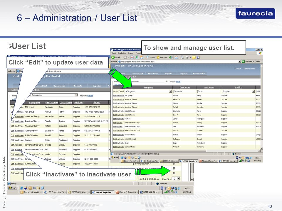 Property of Faurecia - Duplication prohibited 43 6 – Administration / User List User List Click Edit to update user data Click Inactivate to inactivat