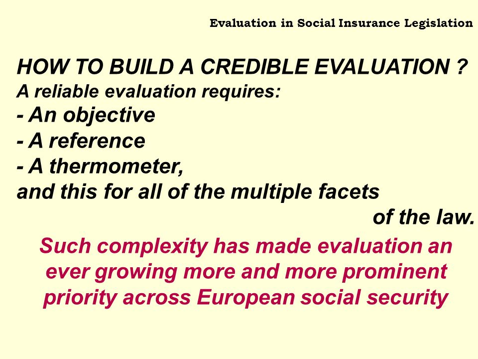 Evaluation in Social Insurance Legislation HOW TO BUILD A CREDIBLE EVALUATION .