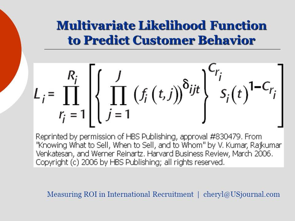 Multivariate Likelihood Function to Predict Customer Behavior Measuring ROI in International Recruitment |