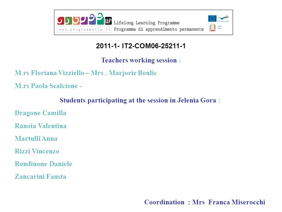 Teachers working session : M.rs Floriana Vizziello – Mrs.