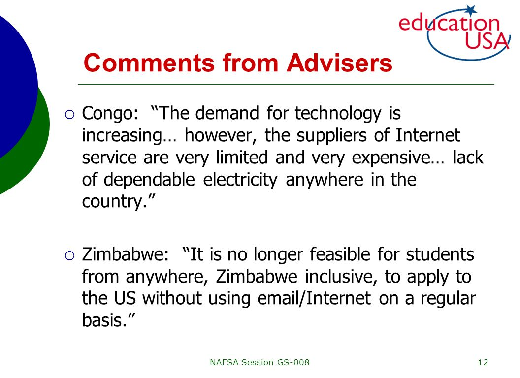 NAFSA Session GS-00812 Comments from Advisers Congo: The demand for technology is increasing… however, the suppliers of Internet service are very limi
