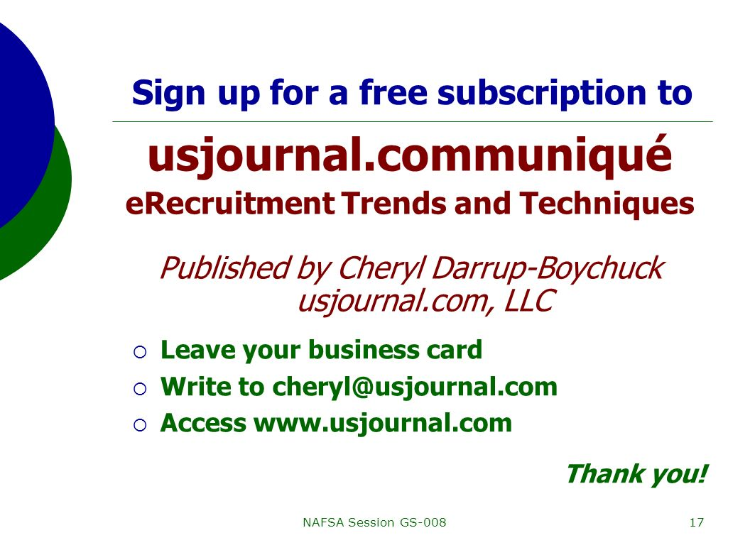 NAFSA Session GS-00817 Sign up for a free subscription to Leave your business card Write to cheryl@usjournal.com Access www.usjournal.com Thank you.