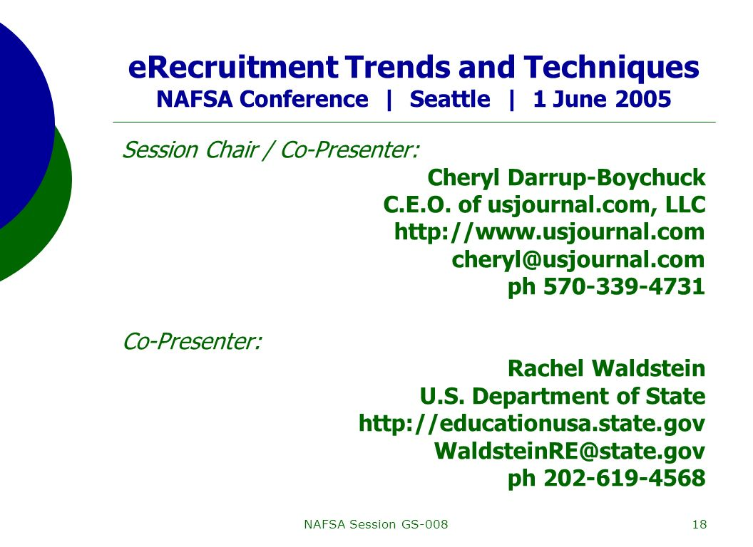 NAFSA Session GS-00818 eRecruitment Trends and Techniques NAFSA Conference | Seattle | 1 June 2005 Session Chair / Co-Presenter: Cheryl Darrup-Boychuck C.E.O.