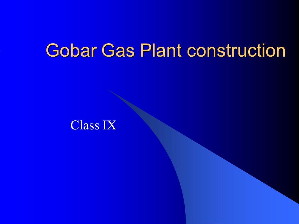 Gobar Gas Plant construction Class IX