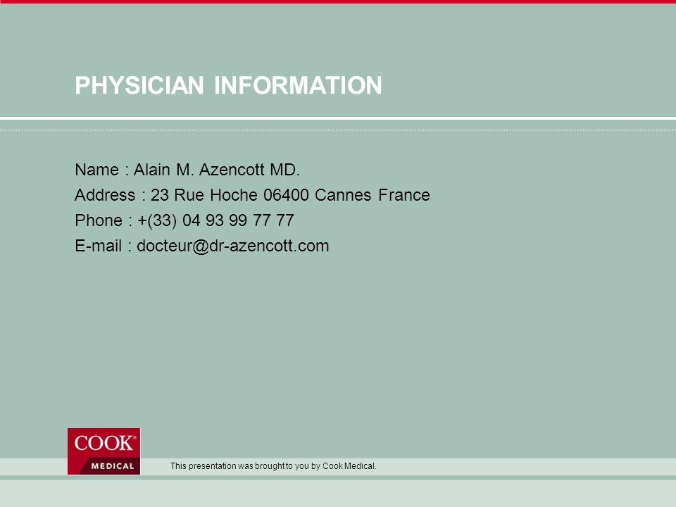 PHYSICIAN INFORMATION Name : Alain M. Azencott MD.