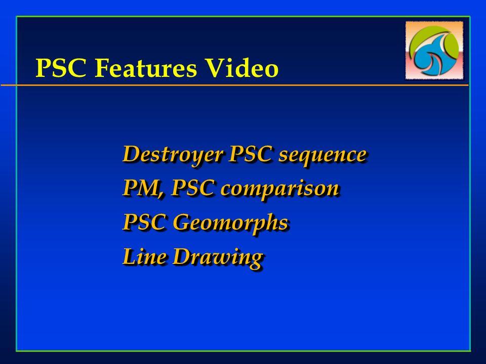 PSC Features Video Destroyer PSC sequence PM, PSC comparison PSC Geomorphs Line Drawing Destroyer PSC sequence PM, PSC comparison PSC Geomorphs Line D