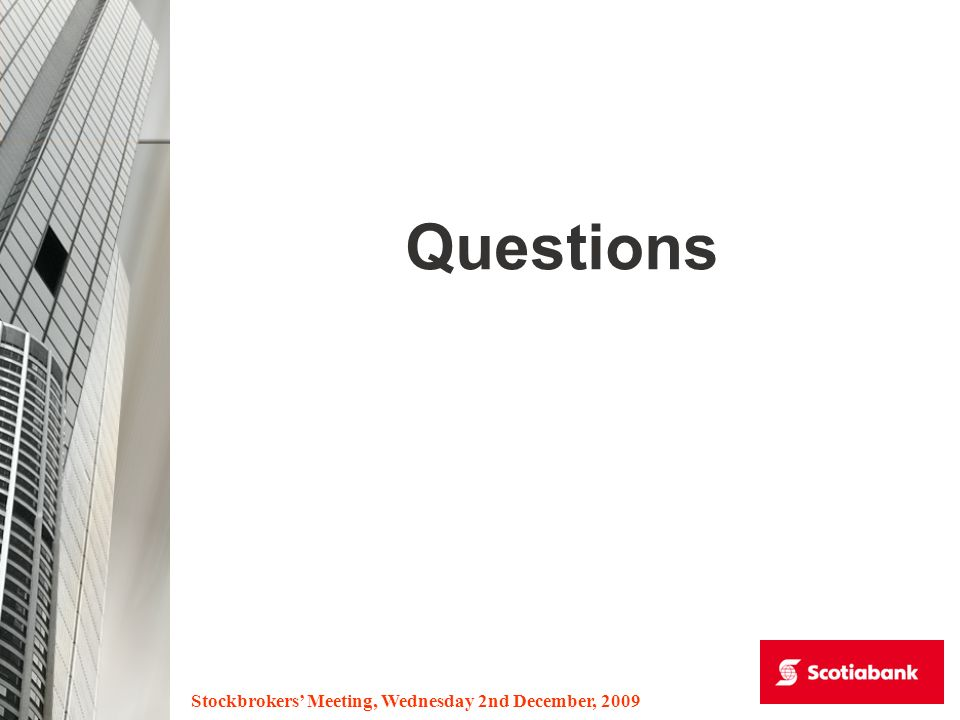 Stockbrokers Meeting, Wednesday 2nd December, 2009 Questions