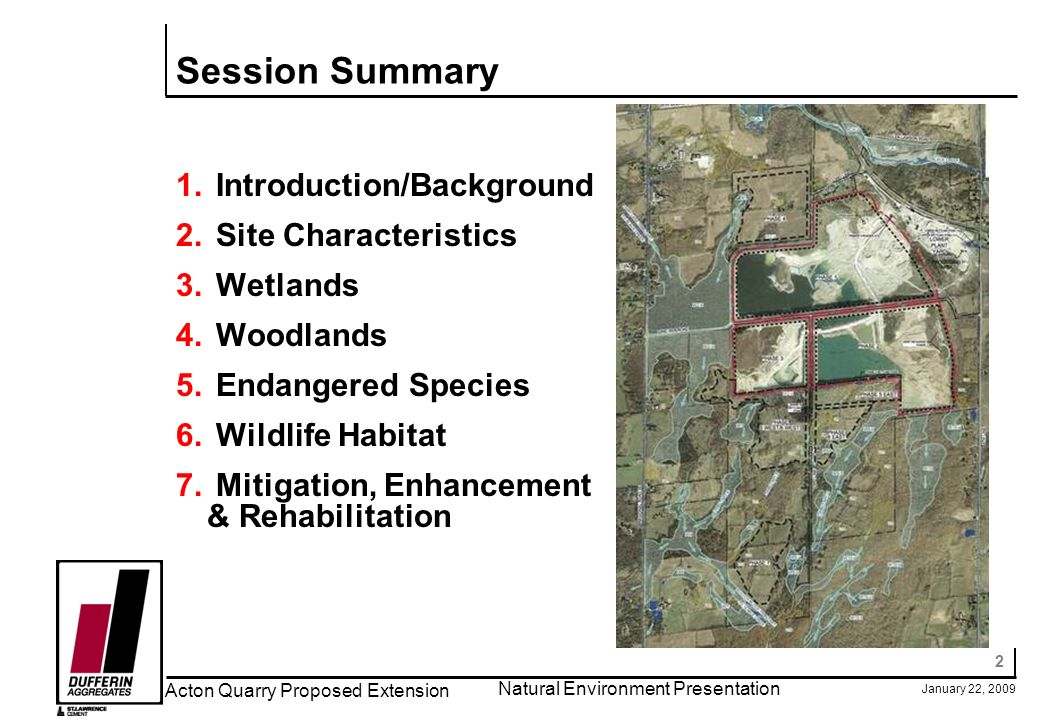 2 Acton Quarry Proposed Extension Natural Environment Presentation Session Summary 1. Introduction/Background 2. Site Characteristics 3. Wetlands 4. W