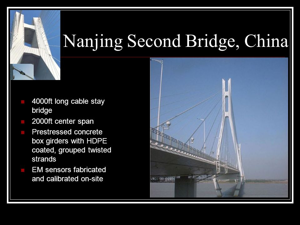 Nanjing Second Bridge, China 4000ft long cable stay bridge 2000ft center span Prestressed concrete box girders with HDPE coated, grouped twisted stran