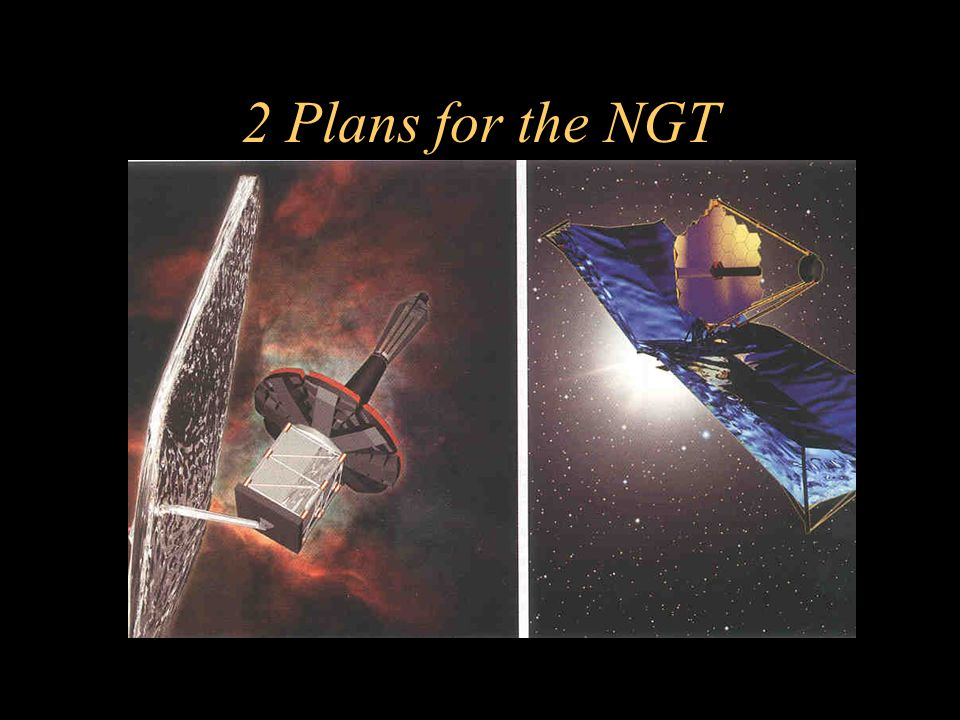 2 Plans for the NGT