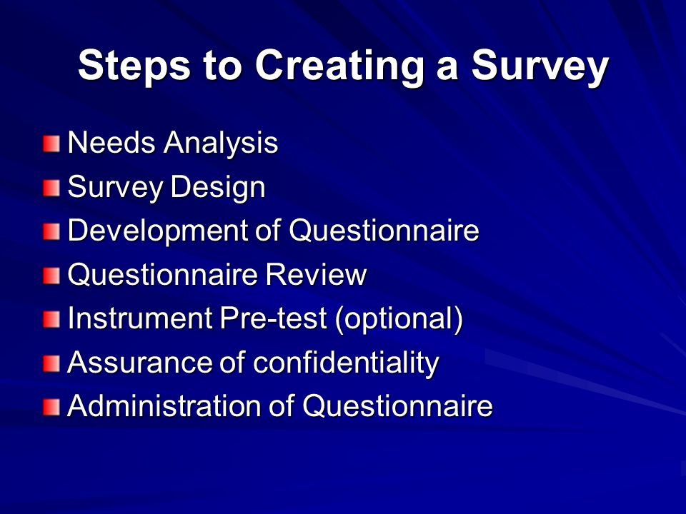 But, Surveys are Hard To Do! Easy steps to construction Well worth the quality of the data Very timely Employees LOVE them A strategic tool Great for