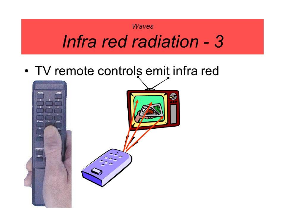Waves Infra red radiation - 3 TV remote controls emit infra red