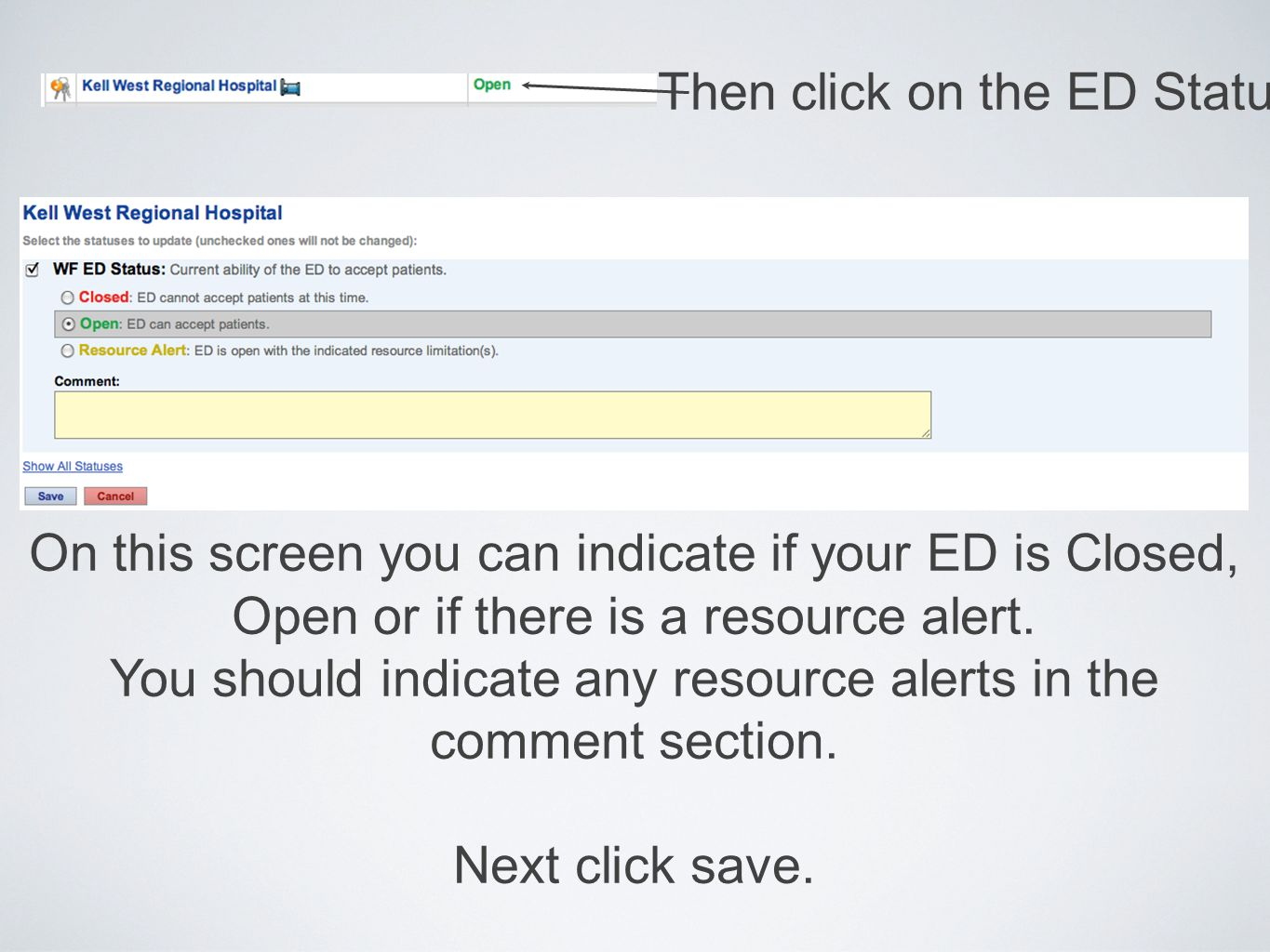 Then click on the ED Status On this screen you can indicate if your ED is Closed, Open or if there is a resource alert.