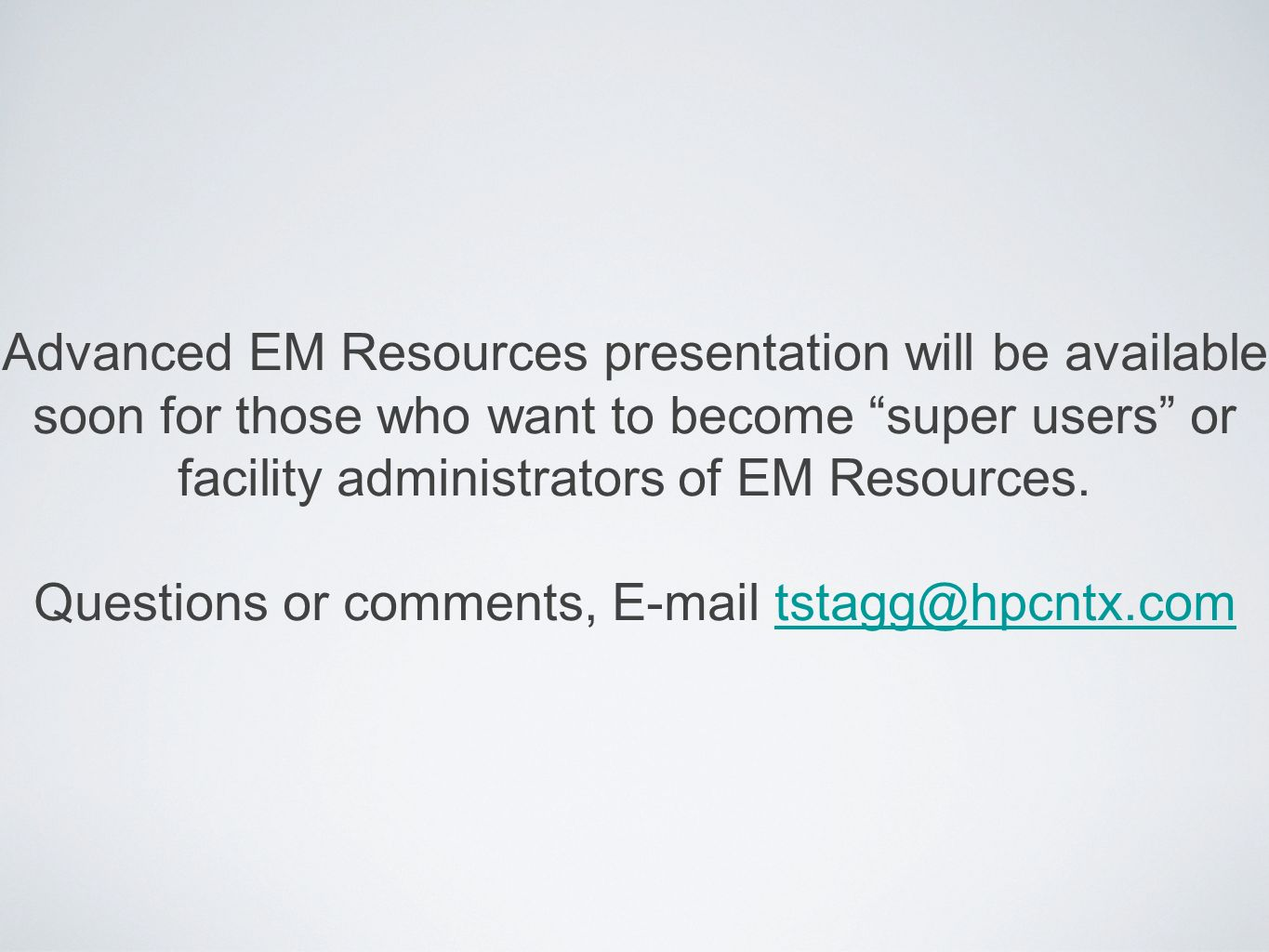 Advanced EM Resources presentation will be available soon for those who want to become super users or facility administrators of EM Resources.