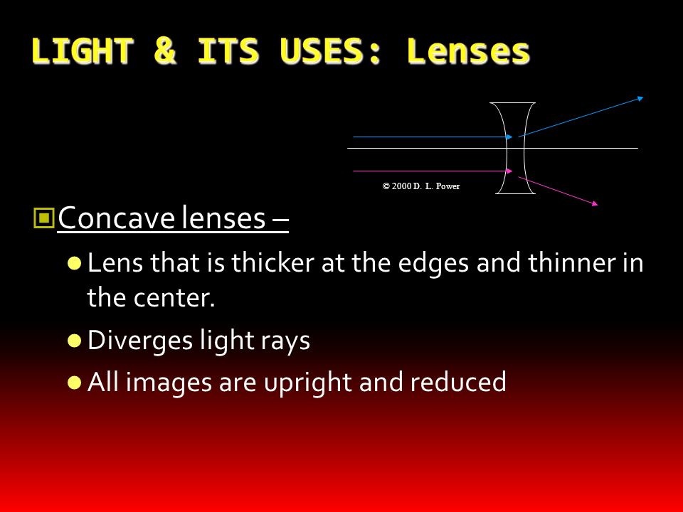 LIGHT & ITS USES: Lenses Convex Lenses Ray Tracing Two rays define an image Ray 2: Light ray comes from top of object & travels through center of lens