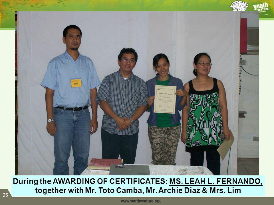 25 During the AWARDING OF CERTIFICATES: MS. LEAH L.