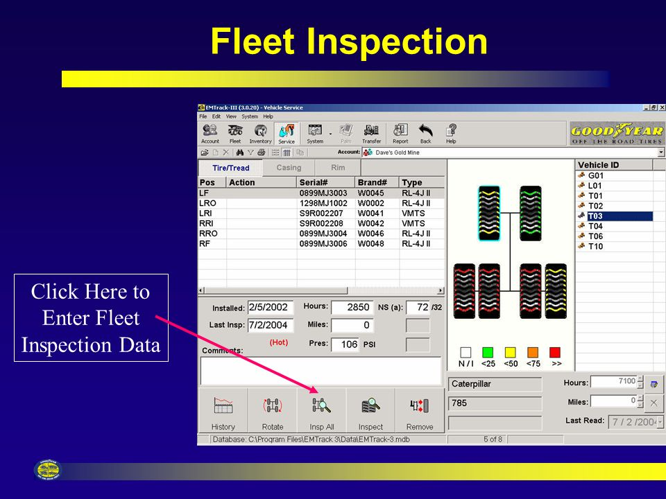 Tire Inspection & History Screen Inspection Report allows up to 3 NS measurements Easy to work with history screen.