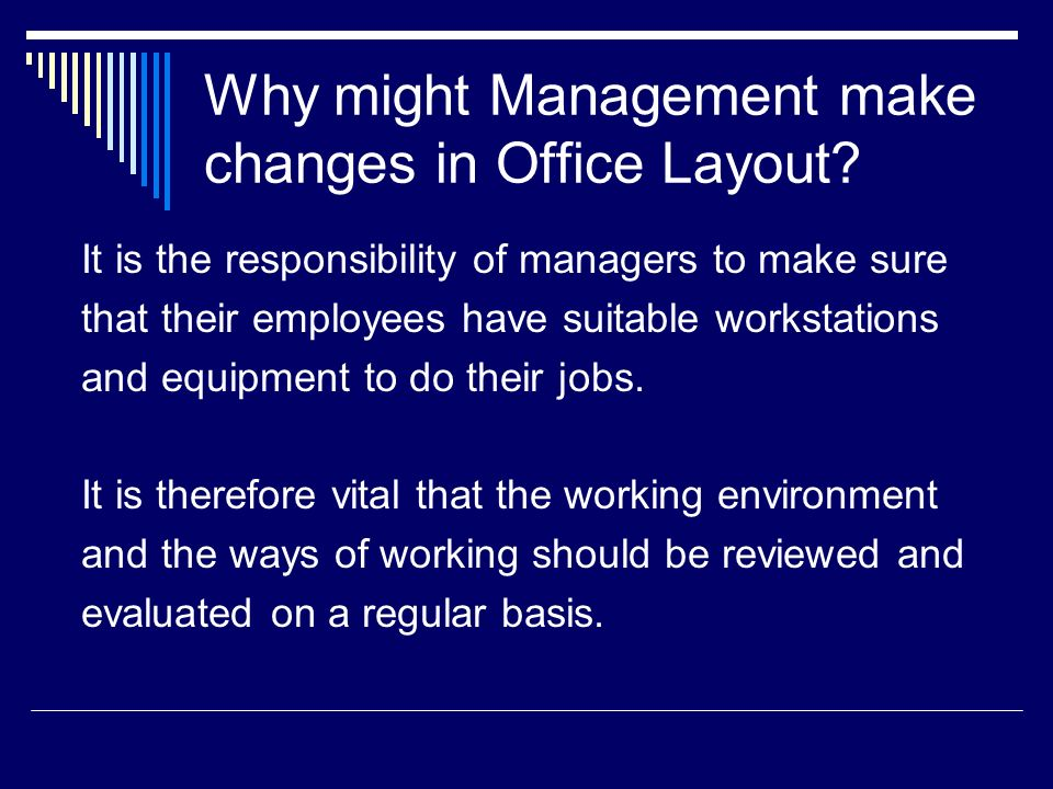 Why might Management make changes in Office Layout.