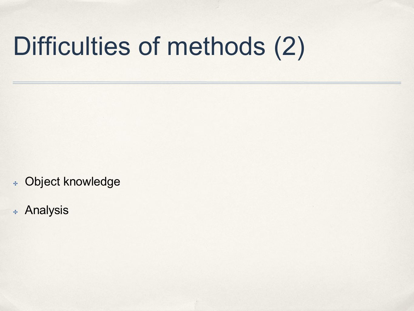 Difficulties of methods (2) Object knowledge Analysis