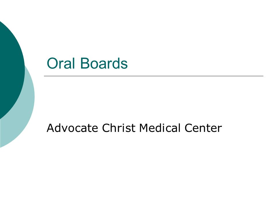 Oral Boards Advocate Christ Medical Center