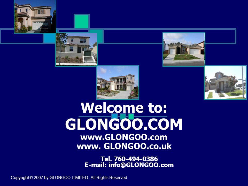 Welcome to: GLONGOO.COM www.GLONGOO.com www. GLONGOO.co.uk Tel. 760-494-0386 E-mail: info@GLONGOO.com Copyright © 2007 by GLONGOO LIMITED. All Rights