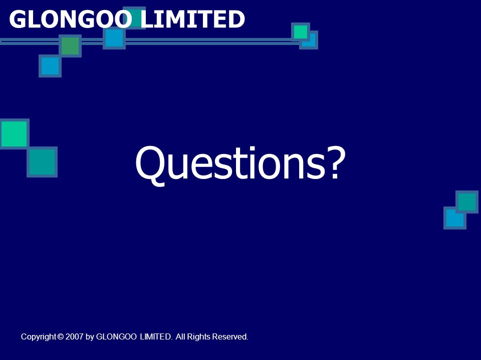 GLONGOO LIMITED Questions Copyright © 2007 by GLONGOO LIMITED. All Rights Reserved.