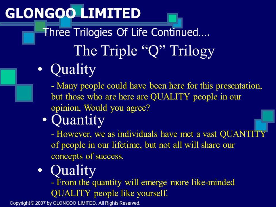 GLONGOO LIMITED Three Trilogies Of Life Continued….