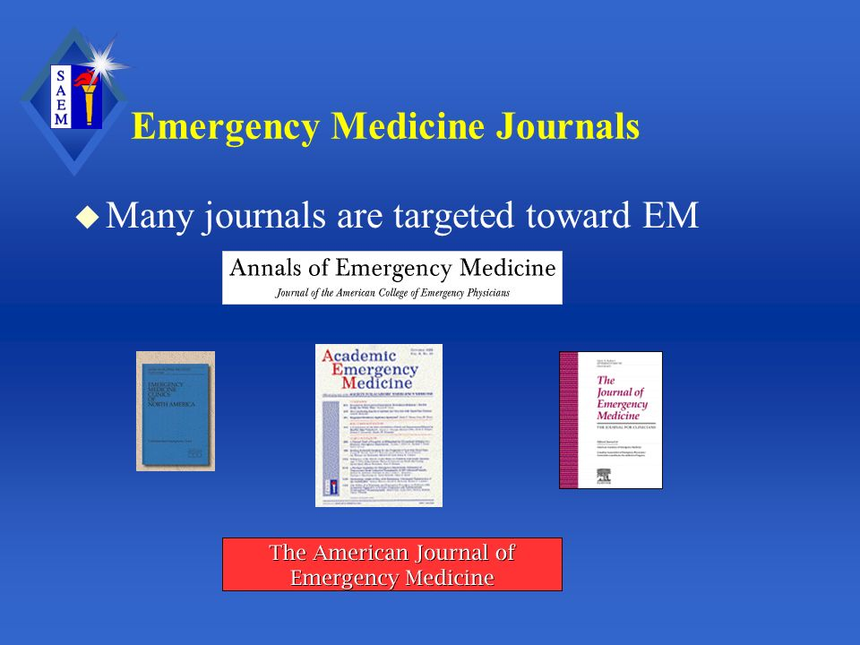 Emergency Medicine Journals u Many journals are targeted toward EM