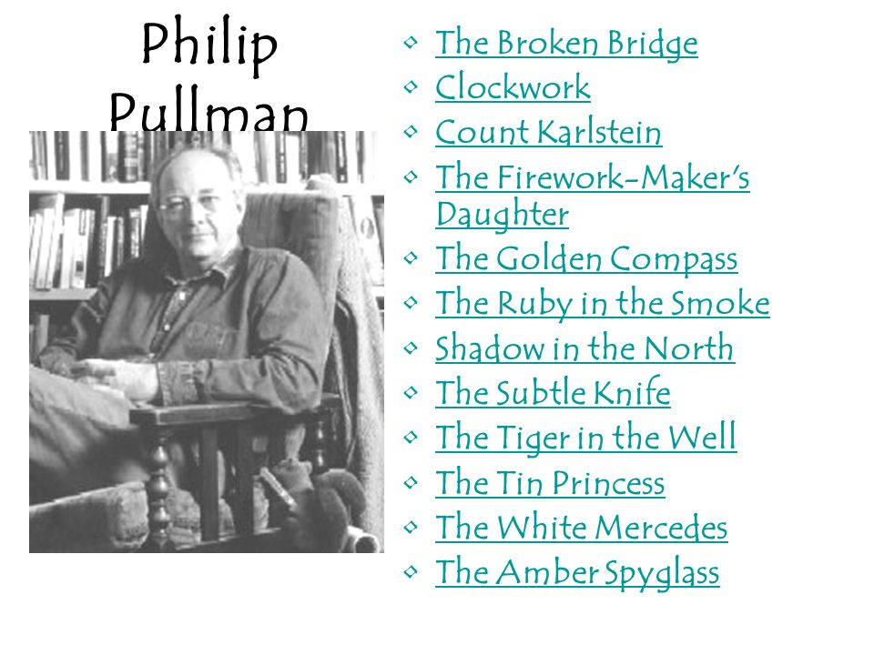 Philip Pullman The Broken Bridge Clockwork Count Karlstein The Firework-Maker's DaughterThe Firework-Maker's Daughter The Golden Compass The Ruby in t