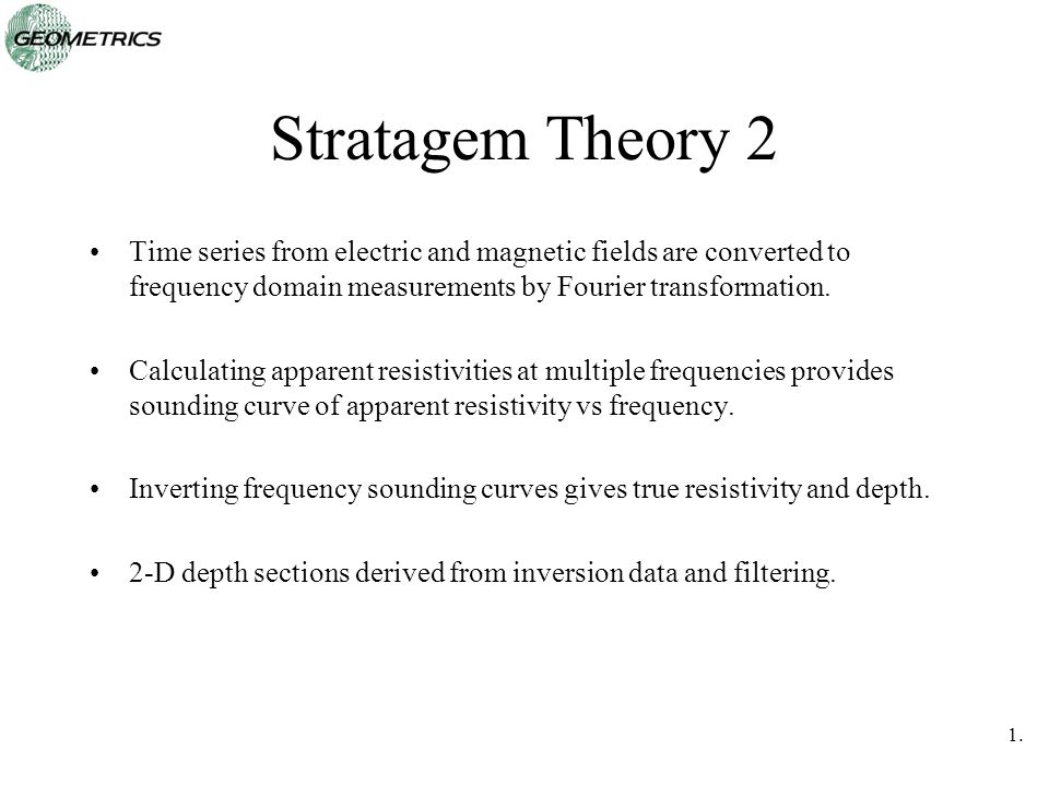 1.2121 Stratagem Theory 2 Time series from electric and magnetic fields are converted to frequency domain measurements by Fourier transformation. Calc