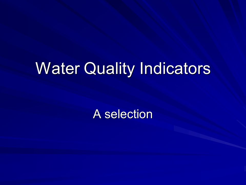 Water Quality Indicators A selection