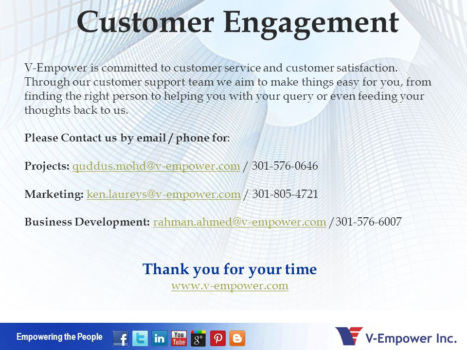 Empowering the People Thank you for your time www.v-empower.com V-Empower is committed to customer service and customer satisfaction.