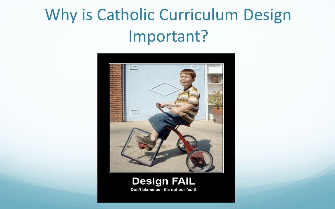 Why is Catholic Curriculum Design Important?