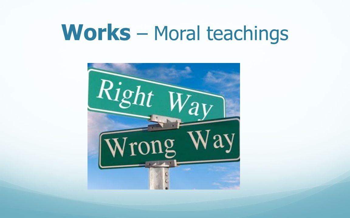 Works – Moral teachings
