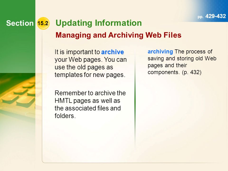Section 15.2 Updating Information Managing and Archiving Web Files archive It is important to archive your Web pages.