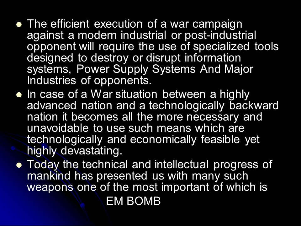 The efficient execution of a war campaign against a modern industrial or post-industrial opponent will require the use of specialized tools designed t