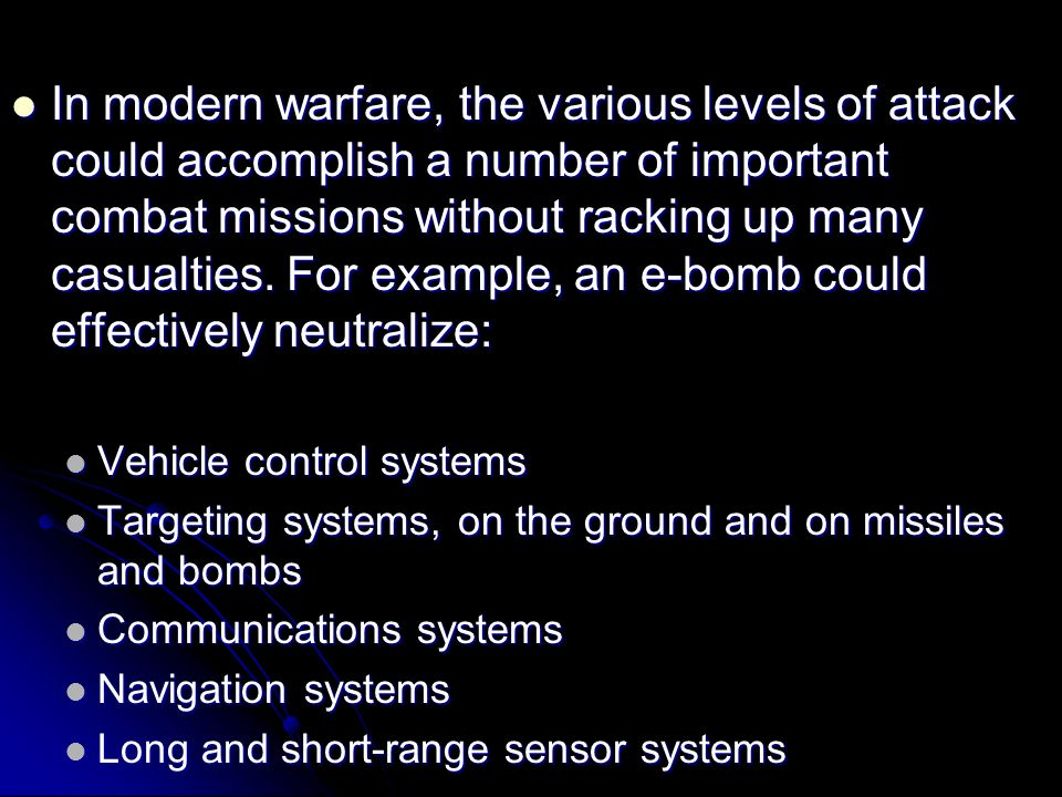 In modern warfare, the various levels of attack could accomplish a number of important combat missions without racking up many casualties. For example