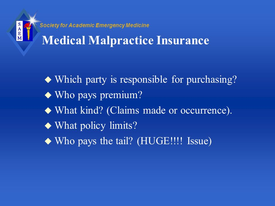 Society for Academic Emergency Medicine Medical Malpractice Insurance u Which party is responsible for purchasing.