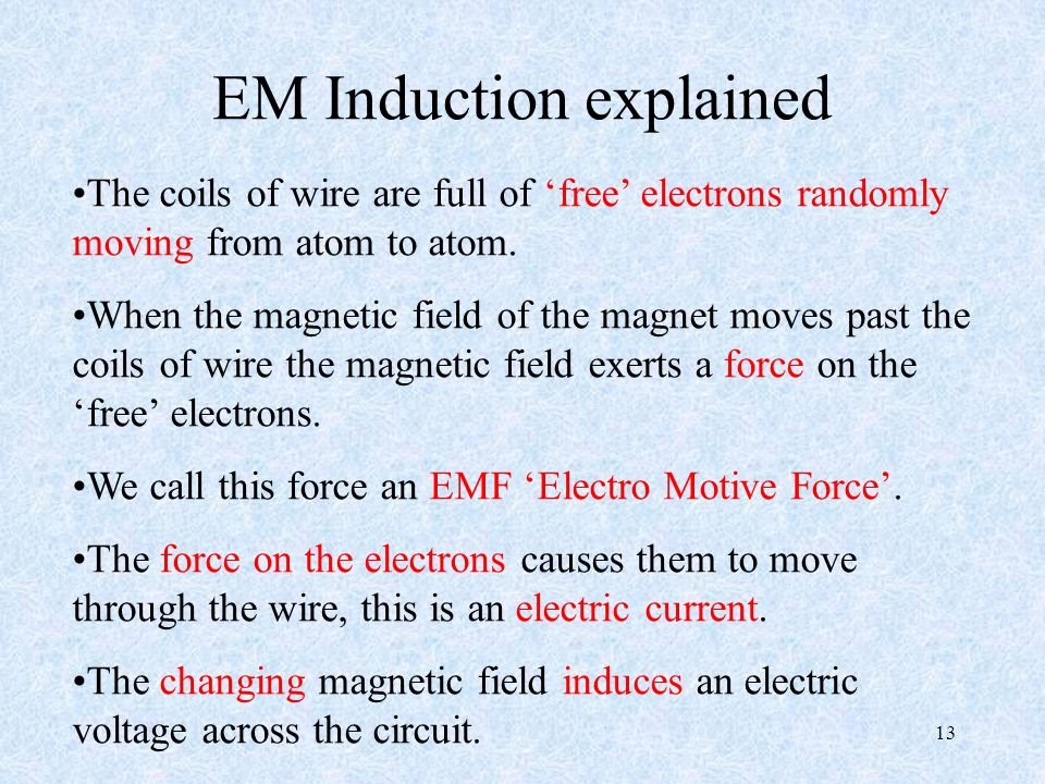 13 EM Induction explained The coils of wire are full of free electrons randomly moving from atom to atom.