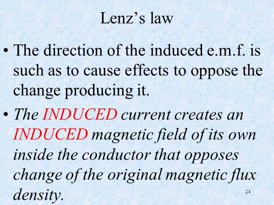 24 Lenzs law The direction of the induced e.m.f.