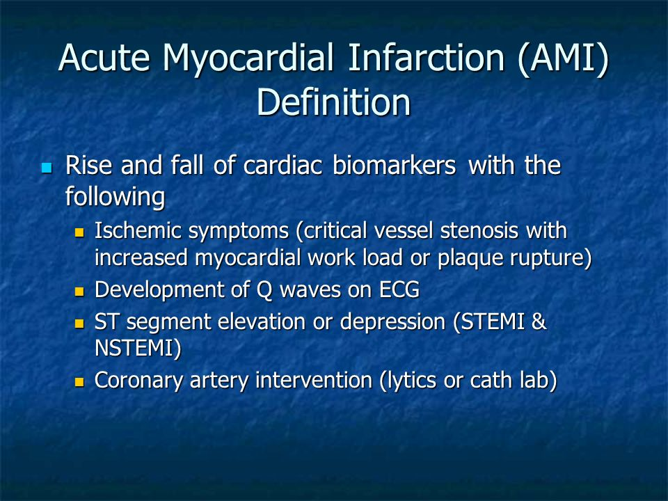 Acute Myocardial Infarction (AMI) Definition Rise and fall of cardiac biomarkers with the following Rise and fall of cardiac biomarkers with the follo